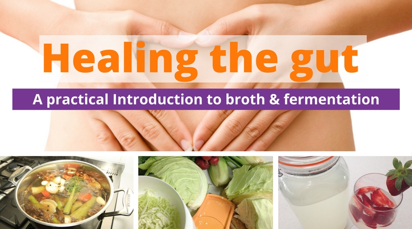 Healing the Gut: A practical introduction to broth, kombucha and fermented foods workshop penrith richmond NSW