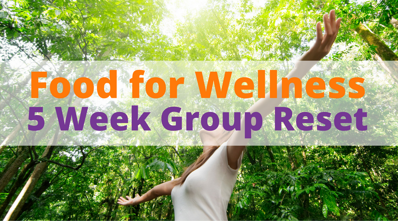 Food for Wellness 5 Week Group Reset